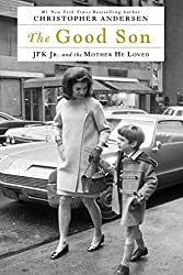 The Good Son: JFK Jr. and the Mother He Loved (English Edition)