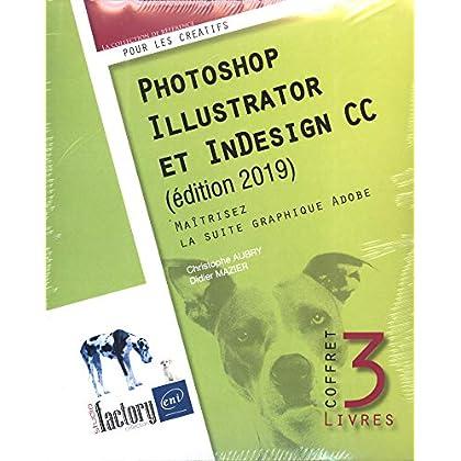 Photoshop, Illustrator et InDesign CC - Coffret de 3 livres - Maîtrisez la suite graphique Adobe (édition 2019)