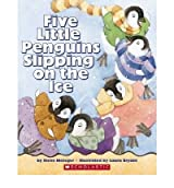 [ [ [ Five Little Penguins Slipping on the Ice[ FIVE LITTLE PENGUINS SLIPPING ON THE ICE ] By Metzger, Steve ( Author )Sep-01-2009 Paperback