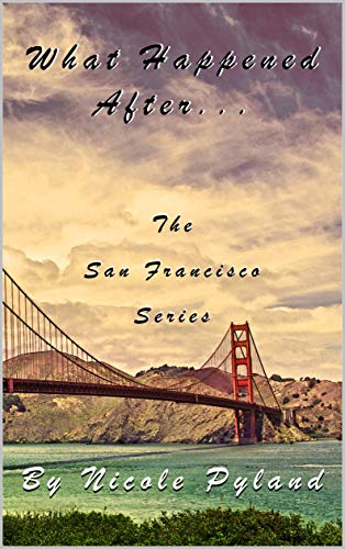 What Happened After...: San Francisco Series Finale (English Edition)