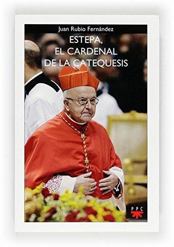 Estepa, el cardenal de la catequesis (eBook-ePub) (GP Actualidad) por Juan Rubio Fernández