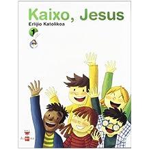 Erlijio katolikoa. Kaixo, Jesus. 1 Lehen Hezkuntza - 9788498551921