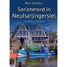 Serienmord in Neuharlingersiel. Ostfrieslandkrimi (Die Kommissare Bert Linnig und Nina Jürgens ermitteln 2) (German Edition)