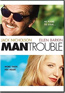 Man Trouble by Jack Nicholson