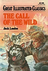 The Call of the Wild (Great Illustrated Classics) by Jack London (2008-01-01)