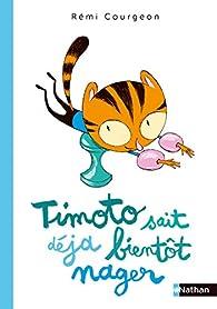 Timoto sait déjà bientôt nager - Dès 4 ans par Rémi Courgeon