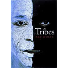 Tribes by Art Wolfe (1998-03-02)