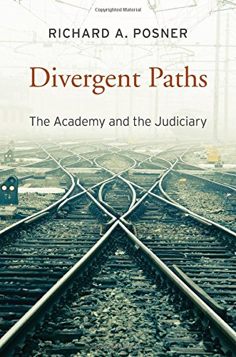 Divergent Paths: The Academy and the Judiciary por Richard A. Posner