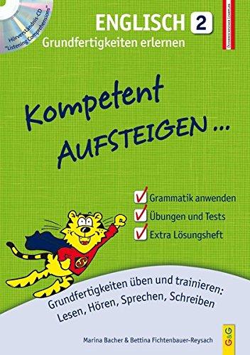 Kompetent Aufsteigen Englisch 2 - Grundfertigkeiten erlernen: Grundfertigkeiten üben und trainieren: Lesen, Hören, Sprechen, Schreiben