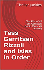 Tess Gerritsen Rizzoli and Isles in Order: Checklist of all Tess Gerritsen Books (Over 40 Books!)