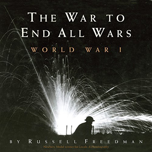 The War to End All Wars: World War I by Russell Freedman (August 02,2010)