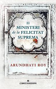El ministeri de la felicitat suprema par Arundhati Roy