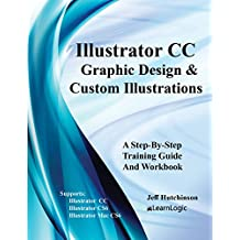 Adobe Illustrator CC - Graphic Design & Custom Illustrations (Level 1) (English Edition)