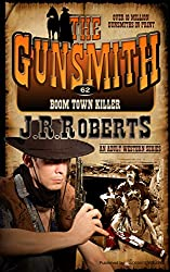 Boom Town Killer (The Gunsmith Book 62)