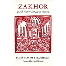 [(Zakhor: Jewish History and Jewish Memory)] [Author: Yosef Hayim Yerushalmi] published on (December, 2005)