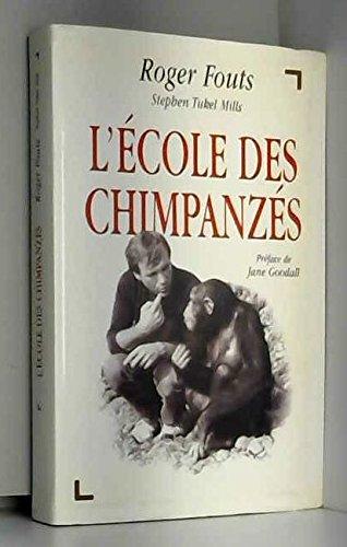 L'école des chimpanzés : Ce que les chimpanzés nous apprennent sur l'humanité