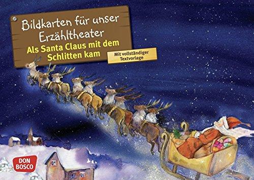 Als Santa Claus mit dem Schlitten kam. Kamishibai Bildkartenset.: Entdecken - Erzählen - Begreifen: Märchen (Märchen für unser Erzähltheater)