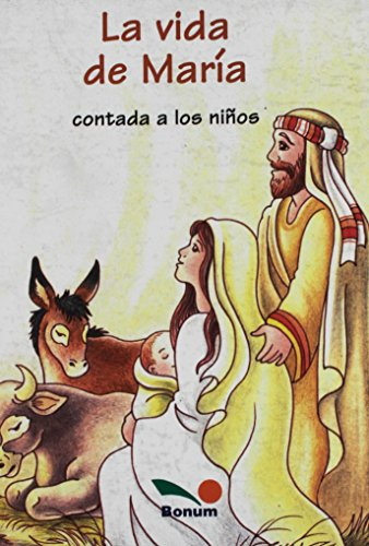 La vida de Maria contada a los ninos/The life of Mary told to the Children