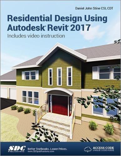 Residential Design Using Autodesk Revit 2017 (Including unique access code)