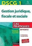 DSCG 1 - Gestion juridique, fiscale et sociale - 2014/2015 - 5e éd. - Cas pratiques
