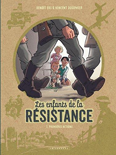 Les Enfants de la Résistance - tome 1 - Premières actions par Dugomier