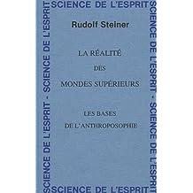 La réalité des mondes supérieurs : Les bases de l'anthroposophie - 8 conférences faites du 25 novembre au 2 décembre 1921 à Oslo