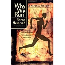 Why We Run: A Natural History by Heinrich, Bernd (2007) Paperback