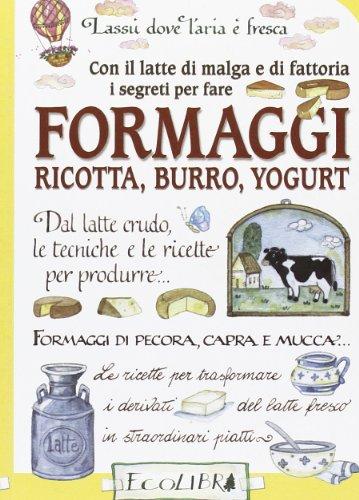 con-il-latte-di-malga-e-di-fattoria-i-segreti-per-fare-formaggi-ricotta-burro-yogurt-lassu-dove-lari