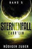 Sternenfall: Carr'Lin (Band 5) (German Edition)