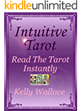 Intuitive Tarot - Read The Tarot Instantly (Psychic Development - Divination and Interpretation)