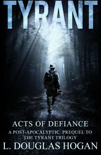 Acts of Defiance: Stories of Perseverance (TYRANT) by L Douglas Hogan (2016-02-01)