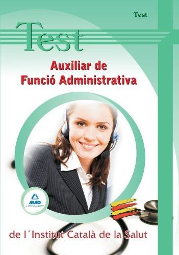 Auxiliar De Funció Administrativa De L´Institut Català De La Salut. Test