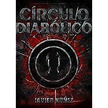 Círculo Diabólico (Todos creen que es un juego; ¿y si se equivocan?)
