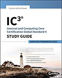 IC3: Internet and Computing Core Certification Computing Fundamentals Study Guide by Ciprian Adrian Rusen (2015-04-27)