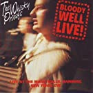 Bloody Well Live