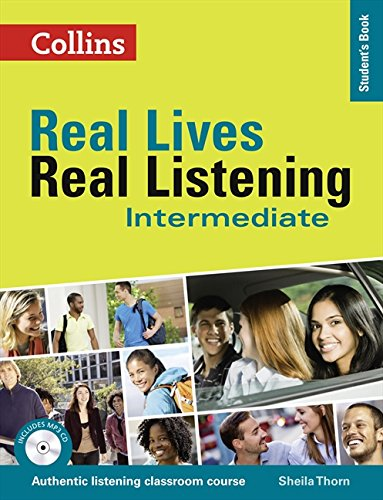 Real Lives Real. Real Listening. Intermediate Level