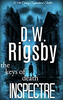 Inspectre (A 19th Century Supernatural Thriller Series): The Keys of Death (English Edition) di [Rigsby, D.W.]