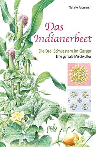 Das Indianerbeet: Die Drei Schwestern im Garten