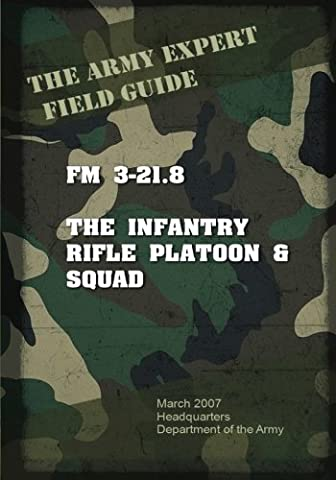 Field Manual FM 3-21.8 Infantry Rifle Platoon and Squad