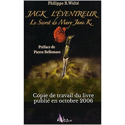 JACK L'EVENTREUR LE SECRET DE MARY JANE K.: Copie de travail du livre publié en octobre 2006