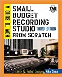 How to Build A Small Budget Recording Studio From Scratch: With 12 Tested Designs (TAB Mastering Electronics Series) (English Edition)