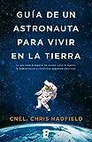 Image de Guía de un astronauta para vivir en la tierra
