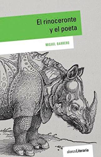 El rinoceronte y el poeta (Alianza Literaria (Al)) por Miguel Barrero
