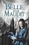 La Belle et le Maudit, tome 3 : La moisson par Morgan