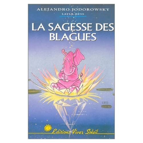 La Sagesse des blagues de Alexandro Jodorowsky ,Layla Bess ( 15 octobre 2003 )