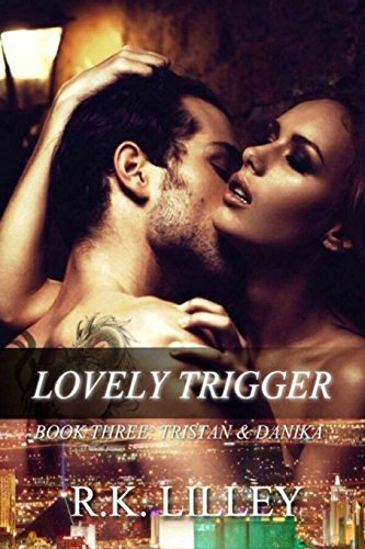 Lovely Trigger: Volume 3 (Tristan & Danika)