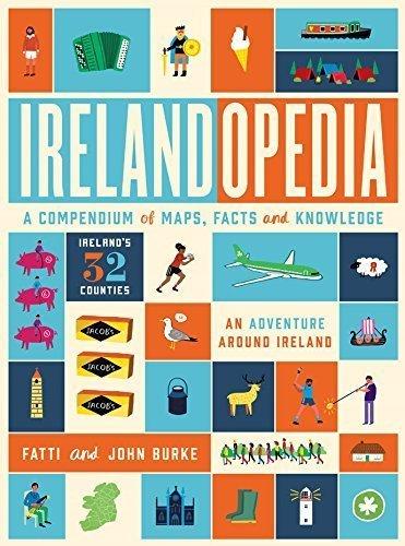Irelandopedia: A Compendium of Map, Facts and Knowledge by Fatti Burke (2016-02-16)