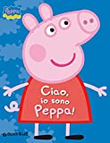 Ciao, io sono Peppa! (Peppa Pig)
