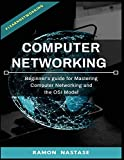 Computer Networking:  Beginner's guide for Mastering Computer Networking and the