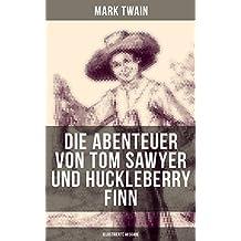 Die Abenteuer von Tom Sawyer und Huckleberry Finn (Illustrierte Ausgabe) (German Edition)